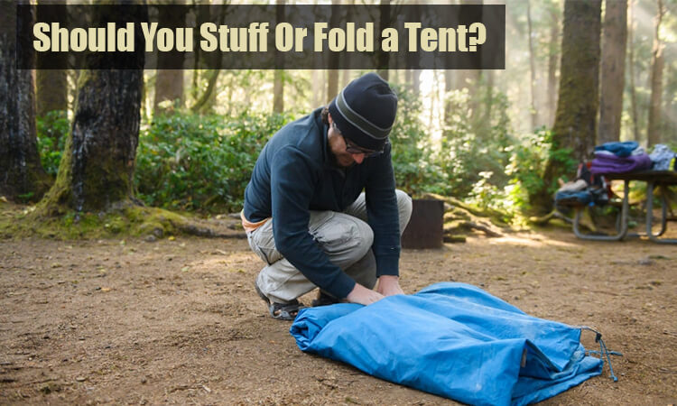 should you stuff or fold a tent